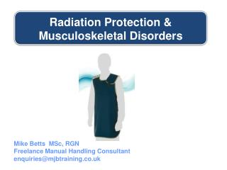 Radiation Protection & Musculoskeletal Disorders