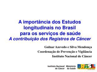 A importância dos Estudos longitudinais no Brasil  para os serviços de saúde