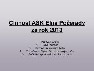 Činnost ASK Elna Počerady za rok 2013