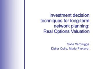 Investment decision techniques for long-term network planning:  Real Options Valuation