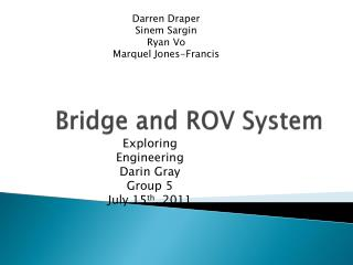 Bridge and ROV System