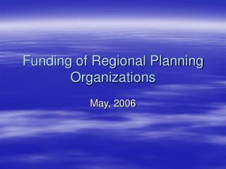 Funding of Regional Planning Organizations