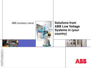Solutions from  ABB Low Voltage Systems in (your country)