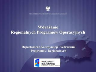 Wdrażanie  Regionalnych Programów Operacyjnych