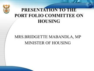 PRESENTATION TO THE  PORT FOLIO COMMITTEE ON HOUSING