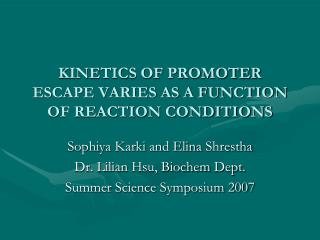 Kinetics of Promoter escape varies as a function of reaction Conditions