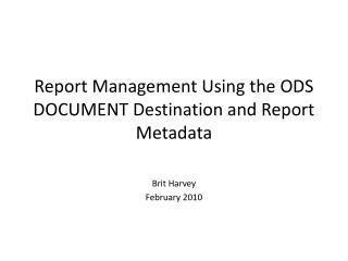 Report  Management Using the ODS DOCUMENT Destination and Report Metadata