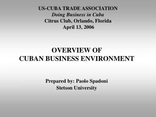 US-CUBA TRADE ASSOCIATION Doing Business in Cuba Citrus Club, Orlando, Florida   April 13, 2006