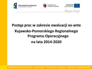 Postęp prac w zakresie ewaluacji ex-ante  Kujawsko-Pomorskiego Regionalnego Programu Operacyjnego
