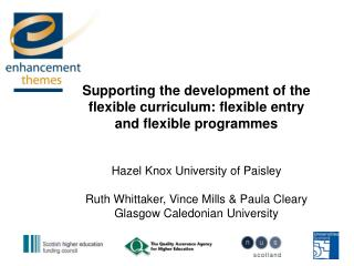 Supporting the development of the flexible curriculum: flexible entry and flexible programmes