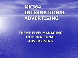 MK364 INTERNATIONAL ADVERTISING
