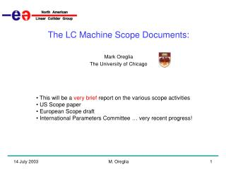 The LC Machine Scope Documents: Mark Oreglia The University of Chicago