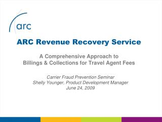 Carrier Fraud Prevention Seminar Shelly Younger, Product Development Manager June 24, 2009