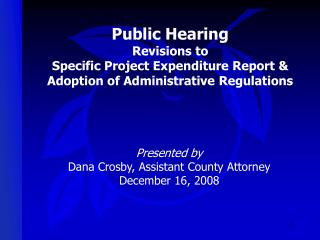 Public Hearing  Revisions to  Specific Project Expenditure Report &
