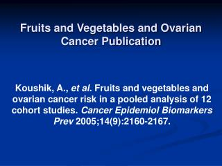 Fruits and Vegetables and Ovarian Cancer Publication
