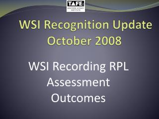 WSI Recognition Update October 2008