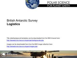 British Antarctic Survey Logistics