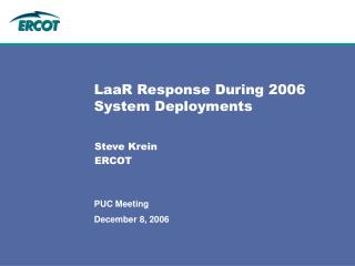 LaaR Response During 2006 System Deployments