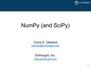 NumPy (and SciPy)