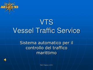 VTS Vessel Traffic Service