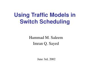 Using Traffic Models in Switch Scheduling