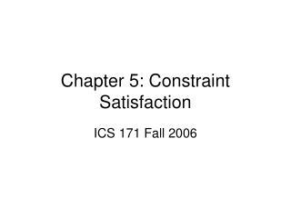 Chapter 5: Constraint Satisfaction