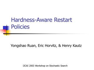 Hardness-Aware Restart Policies