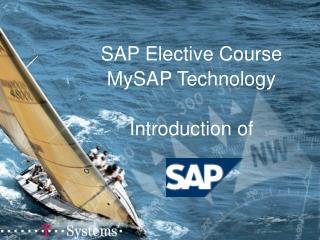 SAP Elective Course MySAP Technology Introduction of