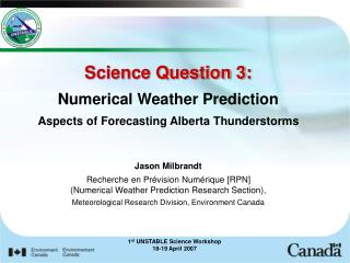 Science Question 3: Numerical Weather Prediction Aspects of Forecasting Alberta Thunderstorms