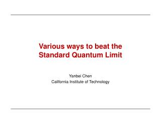 Various ways to beat the  Standard Quantum Limit