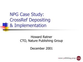 NPG Case Study:  CrossRef Depositing  & Implementation