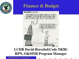 LCDR David Herschel(Code N82B) RPN, O&MNR Program Manager