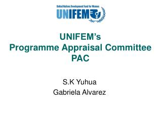 UNIFEM's  Programme Appraisal Committee  PAC