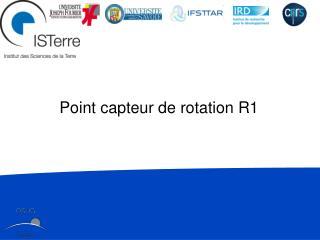 Point  capteur de rotation R1