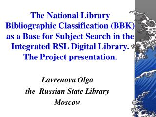 Lavrenova Olga  the  Russian State Library  Moscow