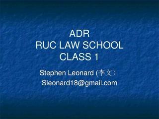 ADR RUC LAW SCHOOL CLASS 1