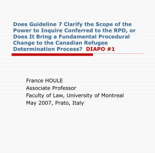 France HOULE Associate Professor Faculty of Law, University of Montreal May 2007, Prato, Italy