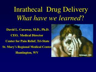 Inrathecal  Drug Delivery What have we learned ?