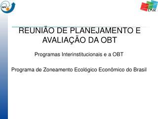 REUNIÃO DE PLANEJAMENTO E  AVALIAÇÃO DA OBT