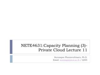 NETE4631:Capacity Planning (3)- Private Cloud Lecture 11