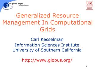 Generalized Resource Management In Computational Grids