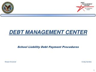 DEBT MANAGEMENT CENTER School Liability Debt Payment Procedures