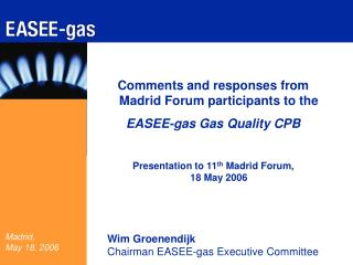 Comments and responses from Madrid Forum participants to the  EASEE-gas Gas Quality CPB