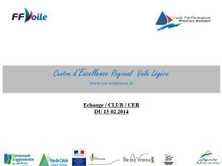 Echange / CLUB / CER  DU 15 02 2014