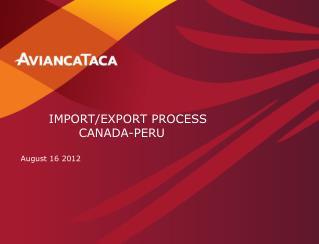 IMPORT/EXPORT PROCESS  CANADA-PERU