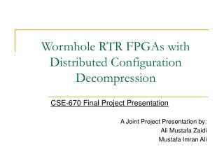 Wormhole RTR FPGAs with Distributed Configuration Decompression