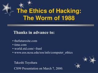 The Ethics of Hacking: The Worm of 1988
