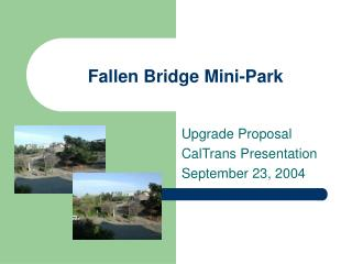 Fallen Bridge Mini-Park
