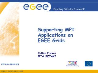 Supporting MPI Applications on EGEE Grids Zolt án  Farkas MTA SZTAKI