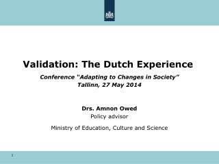 Validation: The Dutch Experience
